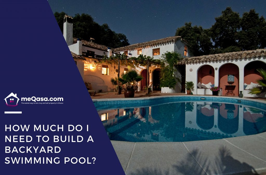 Qa How Much Do I Need To Build A Backyard Swimming Pool Meqasa Blog