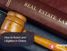 How to Avoid Land Litigation in Ghana