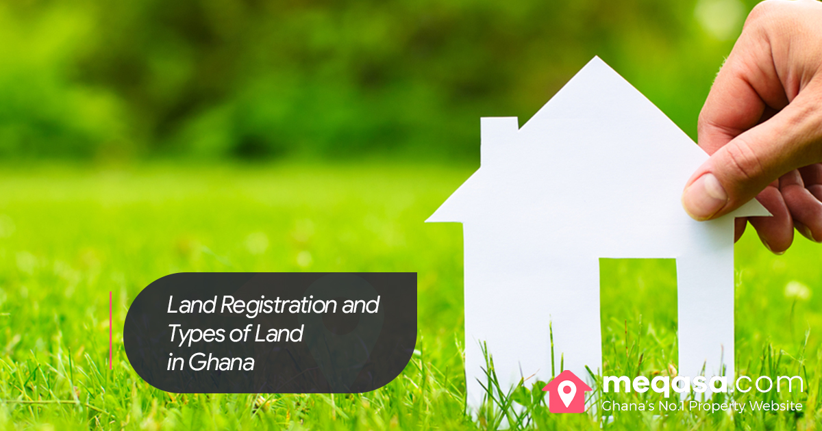Land Registration and Types of Land in ghana