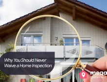 Why You Should Never Waive A Home Inspection
